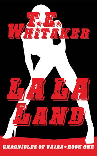Cover of LA LA Land by T. E. Whitaker
